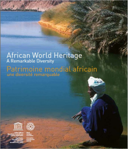 African world heritage: a remarkable diversity / Patrimoine mondial africain : une diversité remarquable
