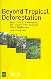 Beyond Tropical Deforestation : From Tropical Deforestation to Forest Cover Dynamics and Forest Development