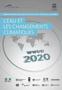 Rapport Mondial des nations Unies sur la mise en valeur des ressources en eau 2020: L'eau et le changements climatiques