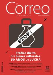EL Correo de la Unesco (2020_4): Tráfico ilícito des bienes culturales, 50 años de lucha