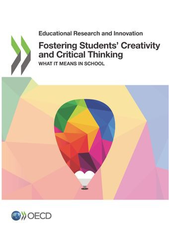 Fostering Students' Creativity and Critical Thinking - What it Means in School