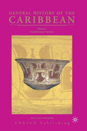 General History of the Caribbean Volume I: Autochthonous societies