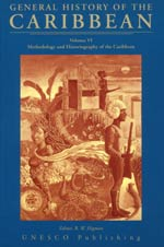 General History of the Caribbean  Volume VI: Methodology and Historiography of the Caribbean