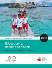 Global Education Monitoring Report - 2016 - Education for people and planet: creating sustainable futures for all