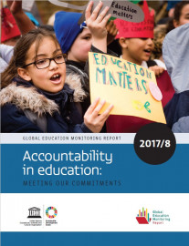 Global Education Monitoring Report 2017/18 - Accountability in education: meeting our commitments