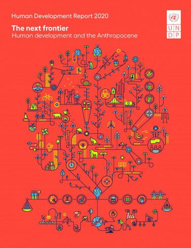 Human Development Report 2020 - The Next Frontier - Human Development and the Anthropocene