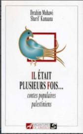 Il était plusieurs fois: contes populaires palestiniens