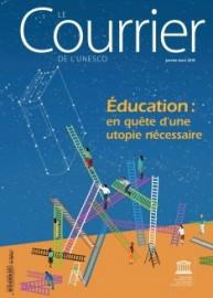 Le Courrier de l'Unesco: Éducation : en quête d'une utopie nécessaire (janvier - mars 2018)