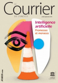 Le Courrier de l'Unesco: Intelligence artificielle : promesses et menaces (juillet-septembre 2018)