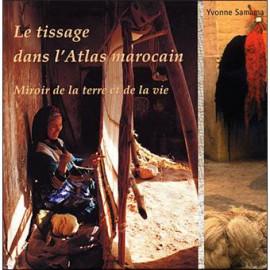 Le tissage dans le haut atlas marocain - miroir de la terre et de la vie