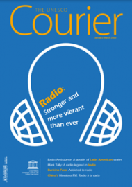 THE UNESCO COURIER (January-March 2020) Radio: Stronger and more vibrant than ever