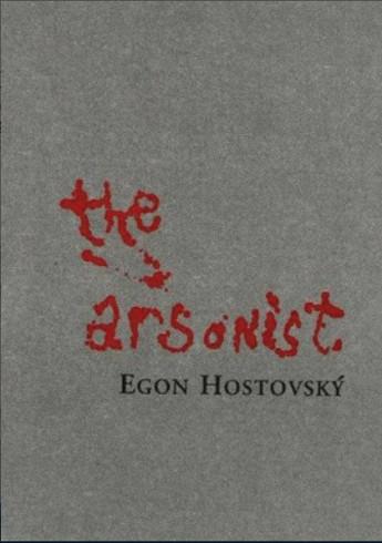 The Arsonist - Hostovsky, Egon