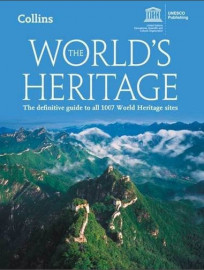 The World's Heritage: The definitive guide to all 1007 World Heritage sites