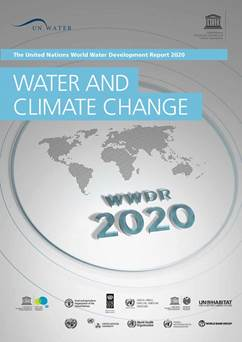The United Nations World Water Development Report 2020 - Water and Climate Change