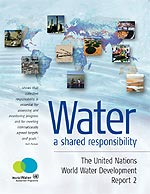 UN WORLD WATER DEVELOPMENT REPORT 2006 - WATER A SHARED RESPONSIBILITY  / BOOK + INTERACTIVE CD-ROM