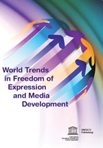 World Trends in Freedom of Expression and Media Development