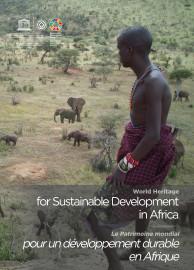 World Heritage for Sustainable Development in Africa / Le Patrimoine mondial pour un développement durable en Afrique
