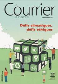 Le Courrier de l'Unesco (2019_3): Défis climatiques, défis éthiques