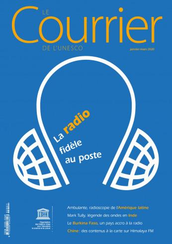 Le Courrier de l'Unesco (2020_1): La radio fidèle au poste