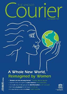 THE UNESCO COURIER A Whole New World, Reimagined by Women (July-September 2020)