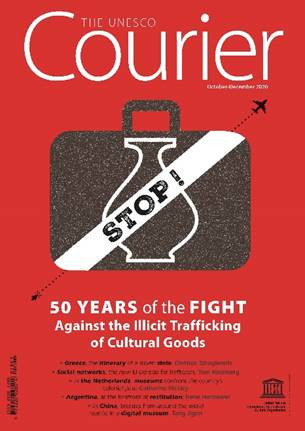 The Unesco Courier: 50 Years of the Fight Against the Illicit Trafficking of Cultural Goods (Oct.-Dec. 2020)