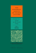 Volume VI: Islam in the World Today - Part I: Retrospective of the Evolution of Islam and the Muslim World